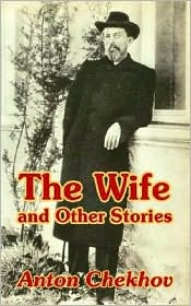 Wife And Other Stories, The - Anton Chekhov