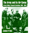 The Army and Its Air Corps - James P Tate