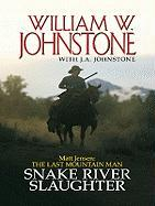 Matt Jensen, the Last Mountain Man: Snake River Slaughter