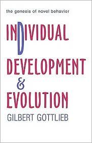 Individual Development and Evolution - Gilbert Gottlieb
