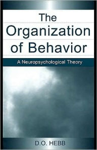 The Organization of Behavior - D.O. Hebb
