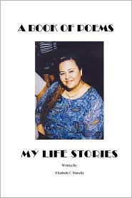 A Book Of Poems: My Life Stories - Elizabeth Martella