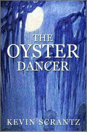 The Oyster Dancer - Kevin Scrantz