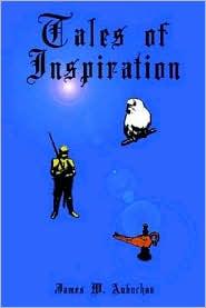 Tales Of Inspiration - James W. Aubuchon