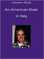 An American Duke - Antonino d'Este
