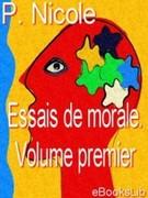 P. Nicole: Essais de morale. Volume premier