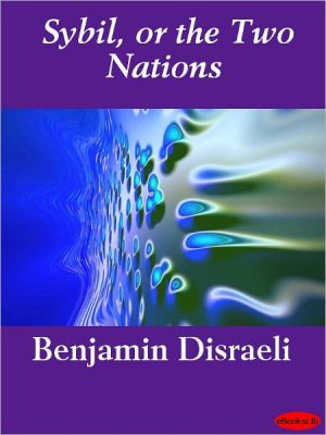 Sybil, or the Two Nations - Benjamin Disraeli