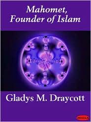 Mahomet, Founder of Islam - Gladys M. Draycott