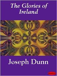 The Glories of Ireland - Joseph Dunn