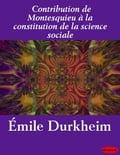 Contribution de Montesquieu à la constitution de la science sociale - Émile Durkheim