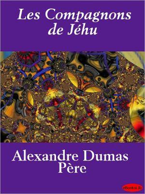 Les compagnons de Jehu - Alexandre Dumas