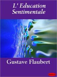 L'education sentimentale (Sentimental Education) - Gustave Flaubert