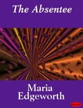 The Absentee - Maria Edgeworth