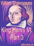King Henry VI, Part 3 - Shakespeare, William