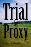 Trial By Proxy - Pollock,Donald P.