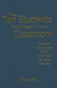 The Ten Students You'll Meet in Your Classroom: Classroom Management Tips for Middle and High School Teachers - Gill, Vickie