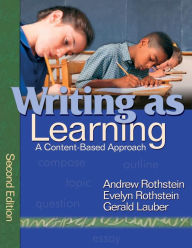 Writing as Learning: A Content-Based Approach - Andrew S. Rothstein