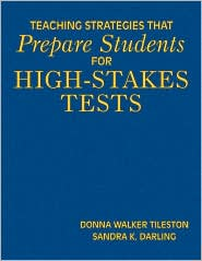 Teaching Strategies That Prepare Students for High-Stakes Tests - Donna E. Walker Tileston, Sandra K. Darling