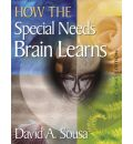 How the Special Needs Brain Learns - David A. Sousa