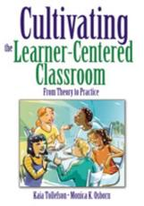 Cultivating the Learner-Centered Classroom - Kaia A. Tollefson, Monica K. Osborn