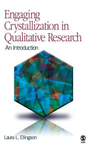 Engaging Crystallization in Qualitative Research: An Introduction - Laura L. Ellingson