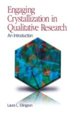 Engaging Crystallization in Qualitative Research - Laura L. Ellingson