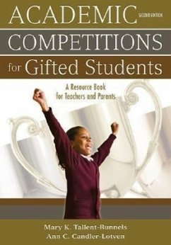 Academic Competitions for Gifted Students: A Resource Book for Teachers and Parents - Tallent-Runnels, Mary K. Candler-Lotven, Ann C.