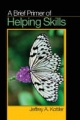 Brief Primer of Helping Skills - Jeffrey A. Kottler