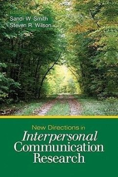 New Directions in Interpersonal Communication Research - Herausgeber: Smith, Sandi W. Wilson, Steven R.