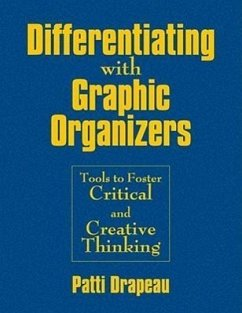 Differentiating with Graphic Organizers: Tools to Foster Critical and Creative Thinking - Drapeau, Patti