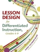 Lesson Design for Differentiated Instruction, Grades 4-9 - Kathy Tuchman Glass
