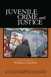 Juvenile Crime and Justice - Chambliss, William J.