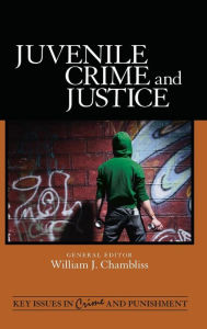 Juvenile Crime and Justice - William J. Chambliss