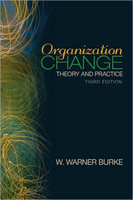 Organization Change: Theory and Practice - W. Warner Burke