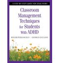 Classroom Management Techniques for Students With ADHD - Roger Pierangelo