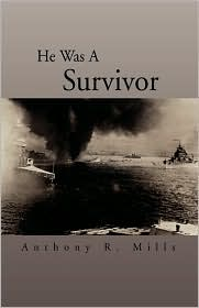 He Was A Survivor - Anthony R. Mills