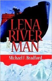 Lena River Man - Michael F. Bradford