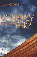 A Journey to the Ark?