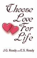 Choose Love for Life