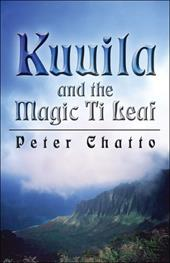 Kuuila and the Magic Ti Leaf - Chatto, Peter