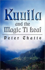 Kuuila And The Magic Ti Leaf - Peter Chatto