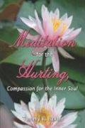 Meditation for the Hurting, Compassion for the Inner Soul
