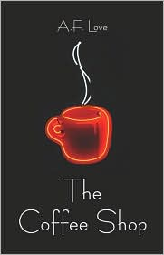 The Coffee Shop - A.F. Love