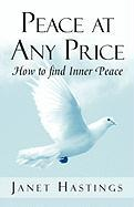 Peace at Any Price: How to Find Inner Peace