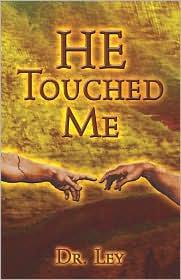 He Touched Me - Dr. Ley, Ley Dr Ley