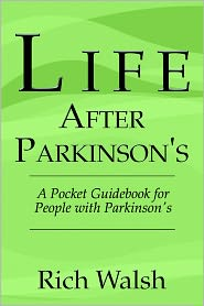 Life After Parkinson's - Rich Walsh