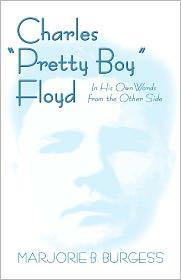 Charles Pretty Boy Floyd - Marjorie  B. Burgess
