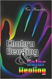 Chakra Reading & Color Healing - Von Braschler