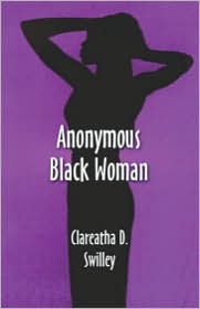 Anonymous Black Woman - Clareatha  D. Swilley
