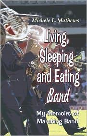 Living, Sleeping And Eating Band - Michele  L. Mathews, Michele L. Matthews